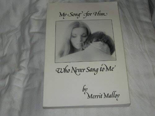 My Song for Him Who Never Sang: Malloy, Merrit