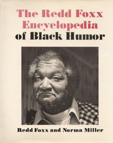 9780378083027: The Redd Foxx Encyclopedia of Black Humor / Redd Foxx [I. E. J. E. Sanford] and Norma Miller
