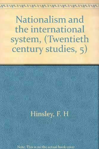 Nationalism and the international system, (Twentieth century studies, 5): Hinsley, F. H