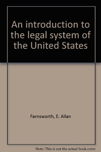 An introduction to the legal system of the United States.: Farnsworth, E. Allan.