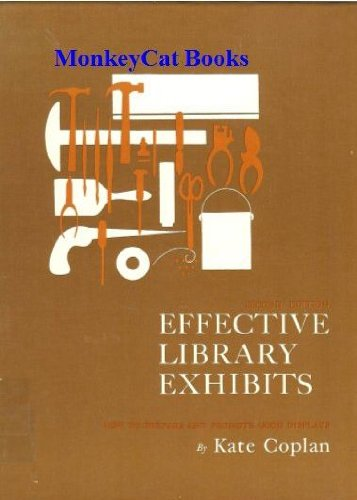 Effective Library Exhibits: How to Prepare and: Kate Coplan