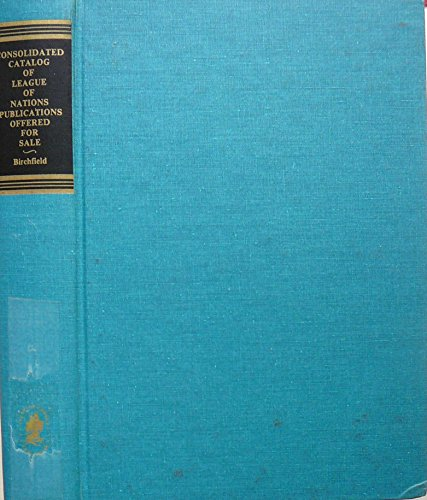 9780379003284: Consolidated catalog of League of Nations publications offered for sale