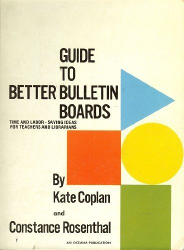 Guide to Better Bulletin Boards: Constance Rosenthal; Kate