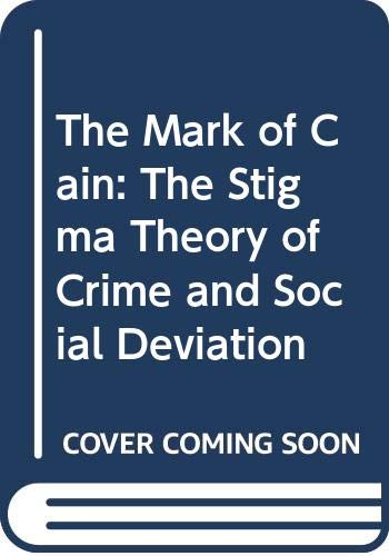 9780379004342: The Mark of Cain: The Stigma Theory of Crime and Social Deviation