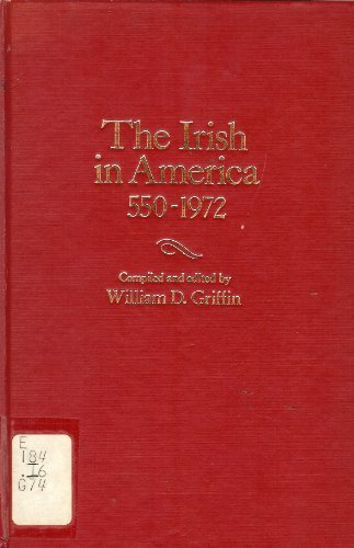 9780379005011: The Irish in America, 550-1972: A Chronology and Fact Book