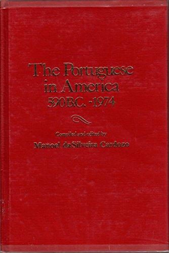 The Portuguese in America, 590 BC-1974 : Manoel D. Cardozo