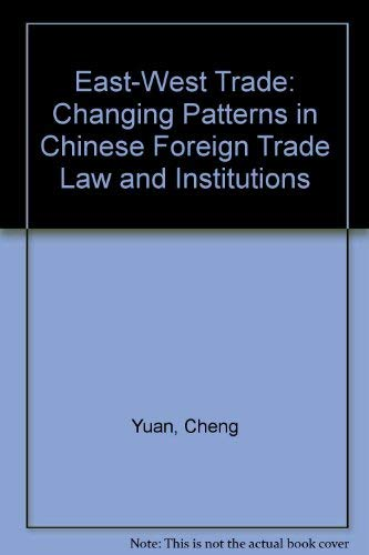 9780379005370: East-West Trade: Changing Patterns in Chinese Foreign Trade Law and Institutions