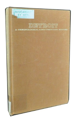 Detroit: A Chronological and Documentary History, 1701-1976 (American Cities Chronology Series)