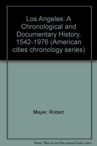 9780379006124: Los Angeles: A Chronological and Documentary History, 1542-1976 (American cities chronology series)