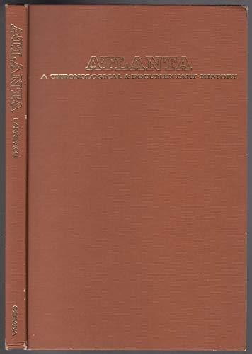 9780379006186: Atlanta: A Chronological and Documentary History, 1813-1976 (American Cities Chronology Series)
