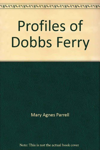 Profiles of Dobbs Ferry.: PARELL, Mary Agnes.