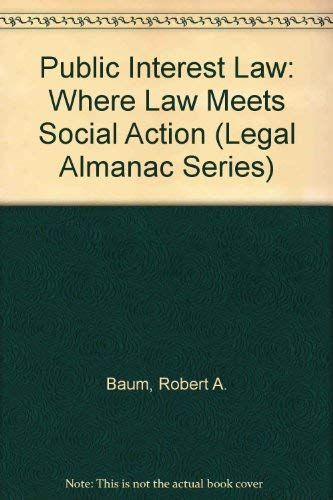 9780379111620: Public Interest Law: Where Law Meets Social Action (Legal Almanac Series)
