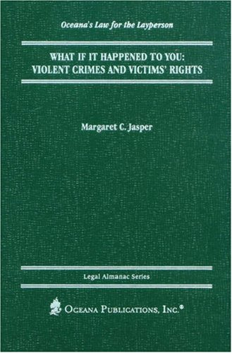 9780379113808: What if it Happened to You?: Violent Crimes and Victims' Rights (Legal Almanac Series)