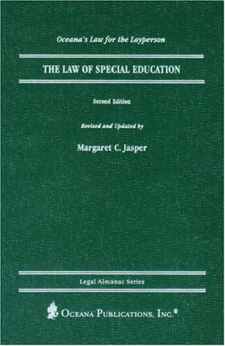 The Law of Special Education (Oceana's Legal: Jasper, Margaret C./