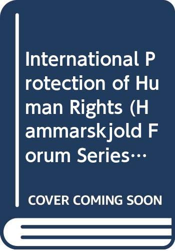 9780379118124: International Protection of Human Rights (Hammarskjold Forum Series, No 12)