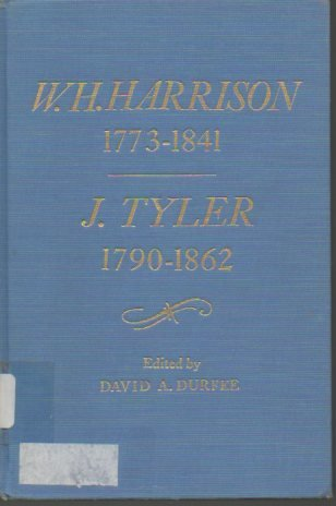 William Henry Harrison 1773-1841 John Tyler 1790-1862 Chronology-Documents-Biographical Aids