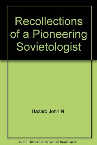 Recollections of a pioneering Sovietologist: Hazard, John N