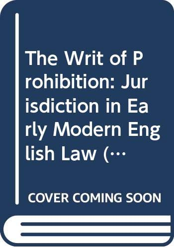 9780379200720: The Writ of Prohibition: Jurisdiction in Early Modern English Law (Linden Studies in Legal History.)