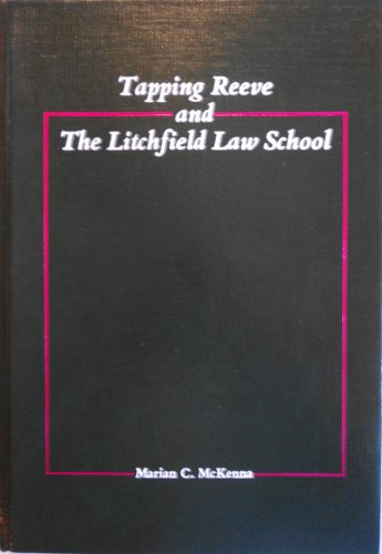 9780379202205: Tapping Reeve and the Litchfield Law School