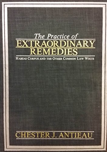9780379207910: Practice of Extraordinary Remedies: Habeas Corpus and the Other Common Law Writs