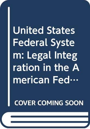 United States Federal System: Legal Integration in the American Federal Experience (Studies in comparative law) (0379208008) by Peter Hay
