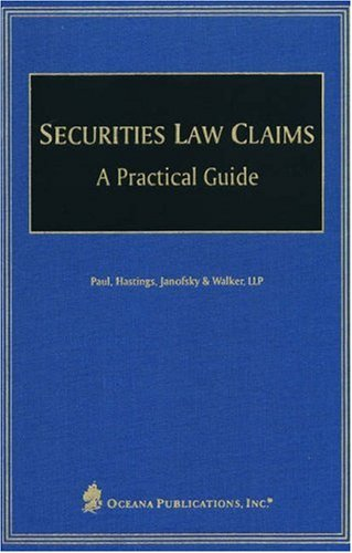 Securities Law Claims : A Practical Guide: Paul Hastings; Janofsky