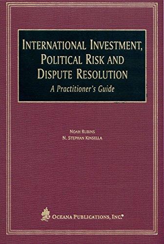 International Investment, Political Risk, and Dispute Resolution: Noah Rubins, N.
