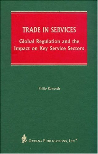 9780379215267: Trade in Services: Global Regulation and the Impact on Key Service Sectors