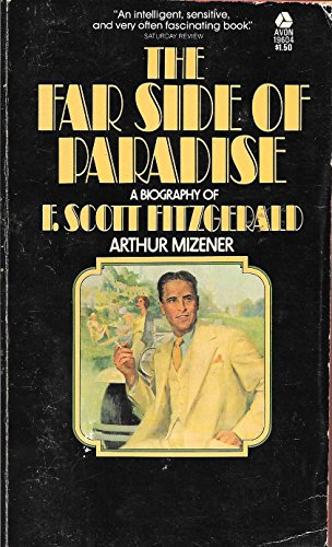 9780380000524: The Far Side of Paradise ; a Biography of F. Scott Fitzgerald