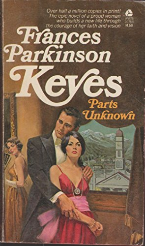 Parts Unknown: Keyes, Frances Parkinson