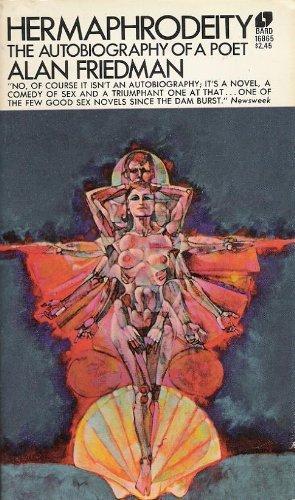 Hermaphrodeity: The Autobiography of a Poet: Alan H. Friedman