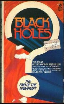 Black holes : the end of the: Taylor, John Gerald