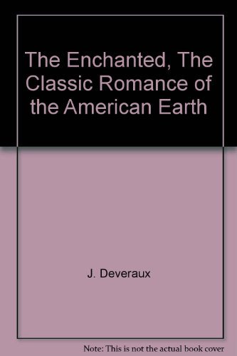 9780380003297: The Enchanted: The Classic Romance of the American Earth