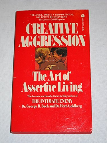 9780380003730: Creative Aggression: The Art of Assertive Living