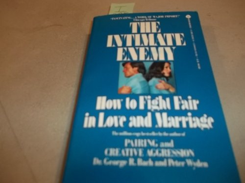 9780380003921: The Intimate Enemy: How to Fight Fair in Love and Marriage