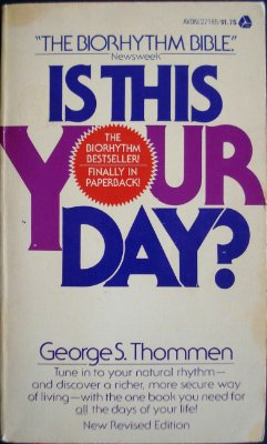 Is This Your Day? How Biorhythm Helps: Thommen, George S.