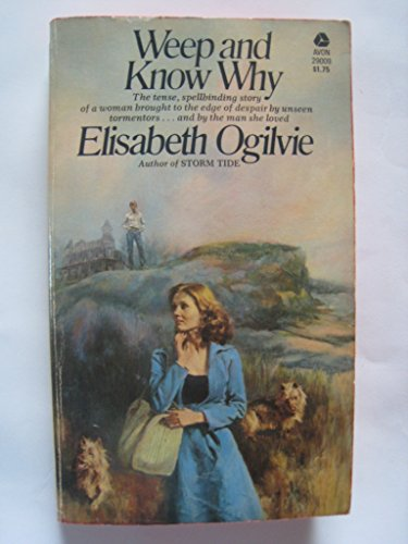 Weep and Know Why: Ogilvie, Elizabeth