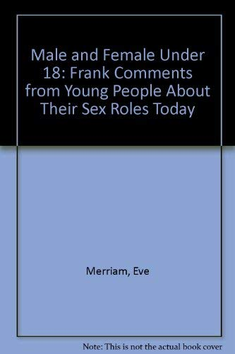 9780380007110: Male and Female Under 18: Frank Comments from Young People About Their Sex Roles Today