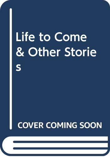 9780380008704: Life to Come & Other Stories