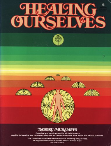 9780380009008: Healing Ourselves: A Book to Serve As a Companion in Time of Illness and Health : Based on the Lectures and Teaching of Naboru Muramoto