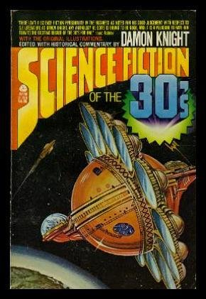 Science Fiction of the Thirties: Damon Knight (Editor)