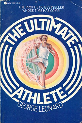 The Ultimate Athlete: Re-Visioning Sports, Physical Education, and the Body: Leonard, George