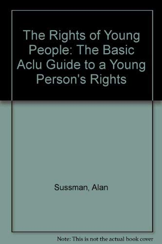 The Rights of Young People: The Basic: Sussman, Alan
