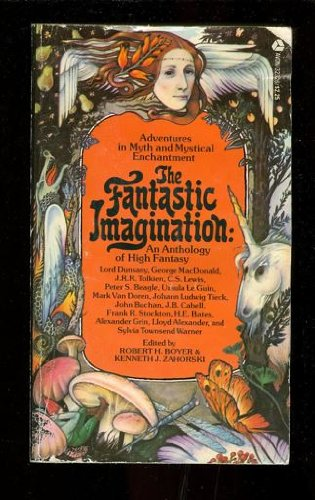 The Fantastic Imagination: An Anthology of High Fantasy