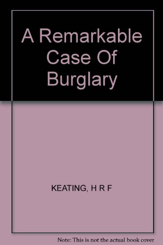 Remarkable Case of Burglary: Henry R.F. Keating