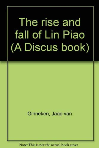 9780380009886: The rise and fall of Lin Piao (A Discus book)