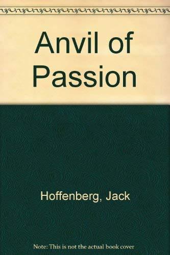 Anvil of Passion: Jack Hoffenberg