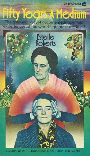 Fifty Years a Medium: Roberts, Estelle