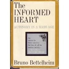 9780380013029: The Informed Heart: Autonomy in a Mass Age