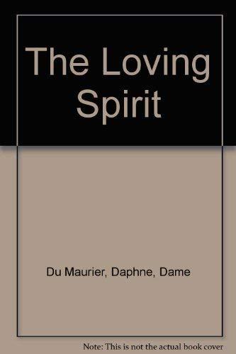 The Loving Spirit (9780380013371) by Dame Du Maurier Daphne